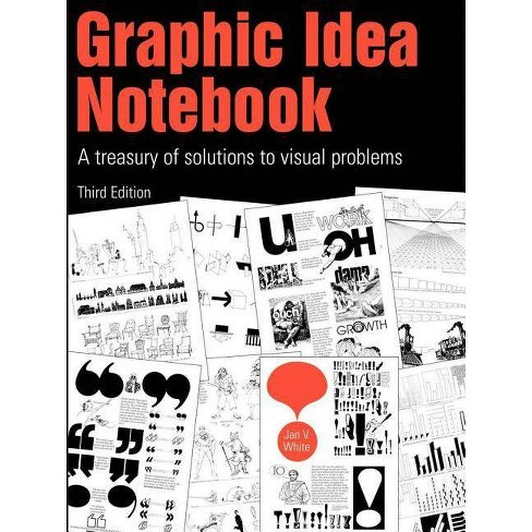 Graphic Idea Notebook - 3 Edition by  Jan White (Paperback) - image 1 of 1