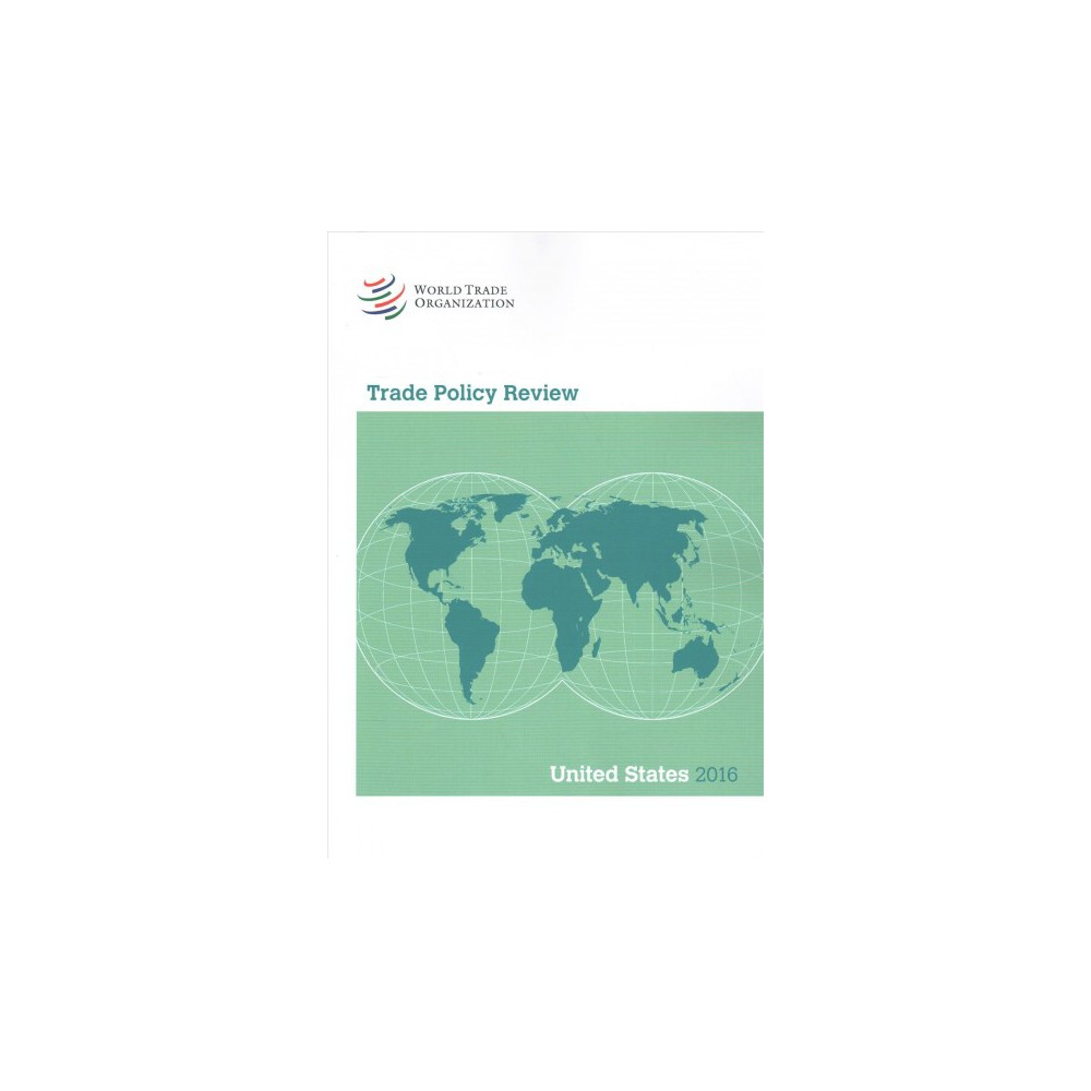 Trade Policy Review United States 2016 (Paperback)
