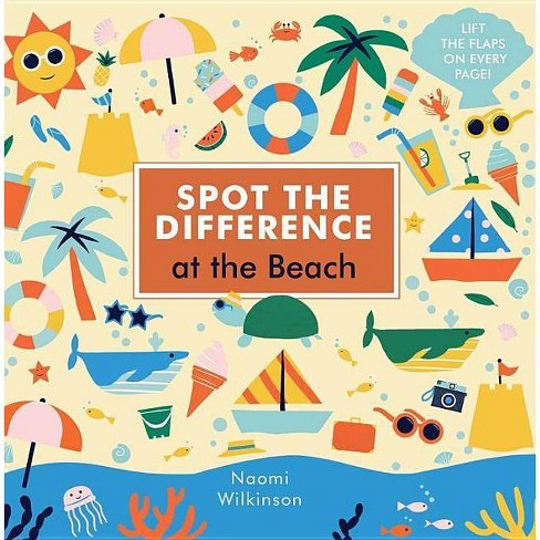 Spot the Difference: At the Beach - by  Naomi Wilkinson (Board_book) - image 1 of 1