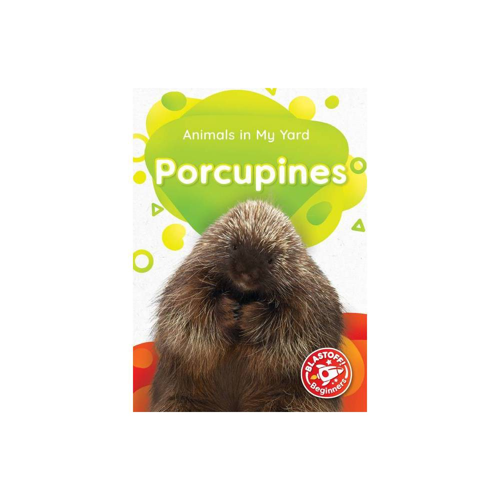 Porcupines Animals In My Yard By Amy Mcdonald Hardcover