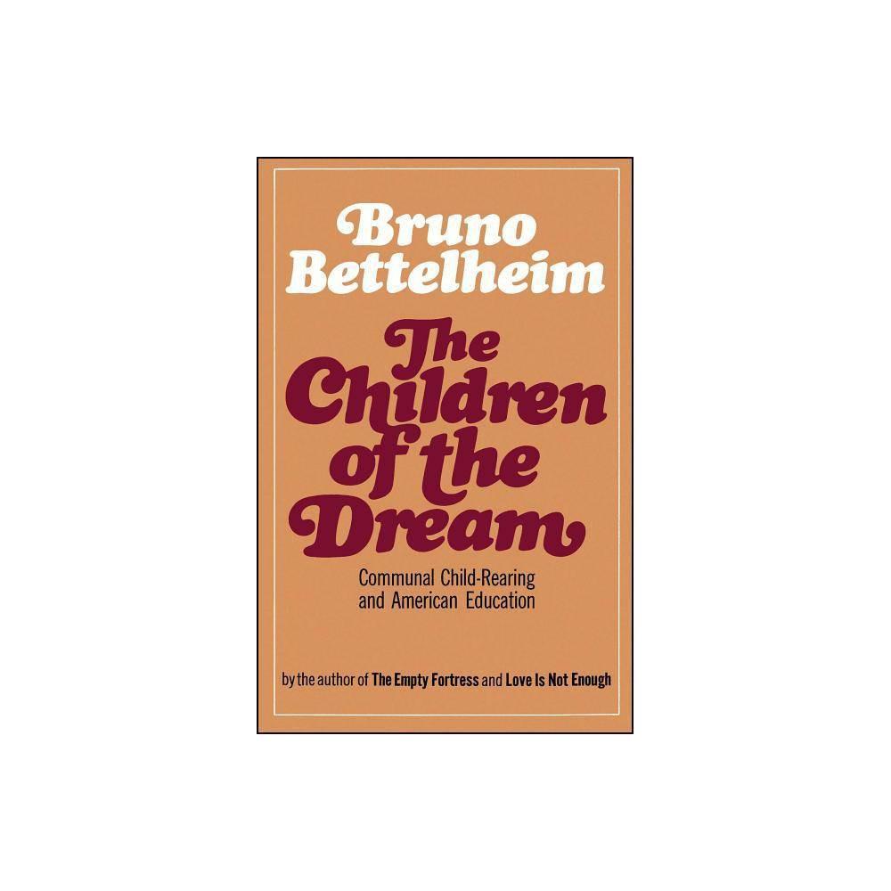 The Children Of The Dream By Bruno Bettelheim Paperback