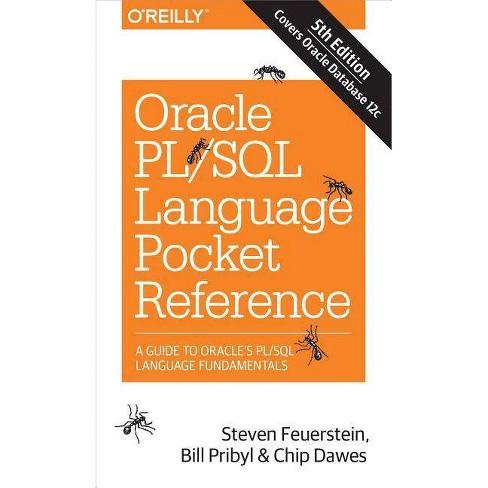 Oracle Pl/SQL Language Pocket Reference - 5 Edition by  Steven Feuerstein & Bill Pribyl & Chip Dawes - image 1 of 1