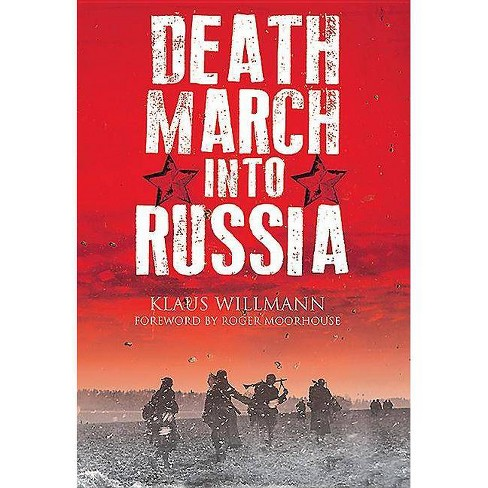 Death March Into Russia - by  Klaus Willmann (Hardcover) - image 1 of 1