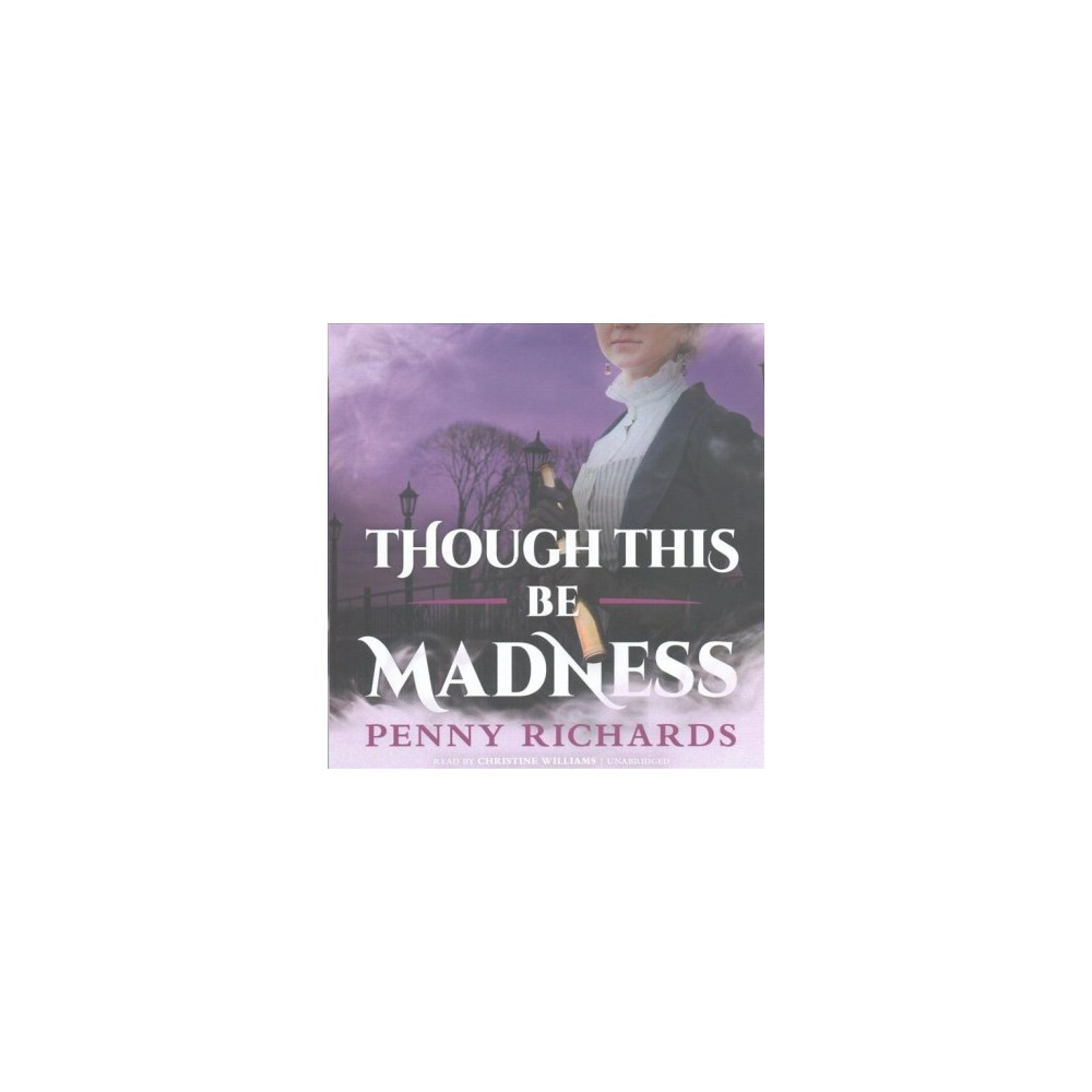 Though This Be Madness (Unabridged) (CD/Spoken Word) (Penny Richards)