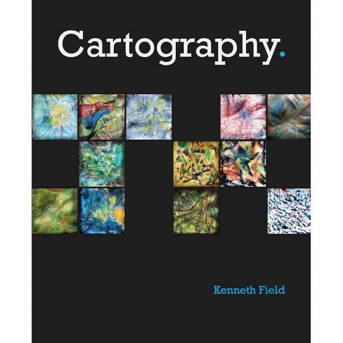 Cartography. - by  Kenneth Field (Paperback) - image 1 of 1