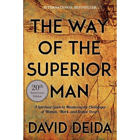 Way Of The Superior Man A Spiritual Guide To Mastering The