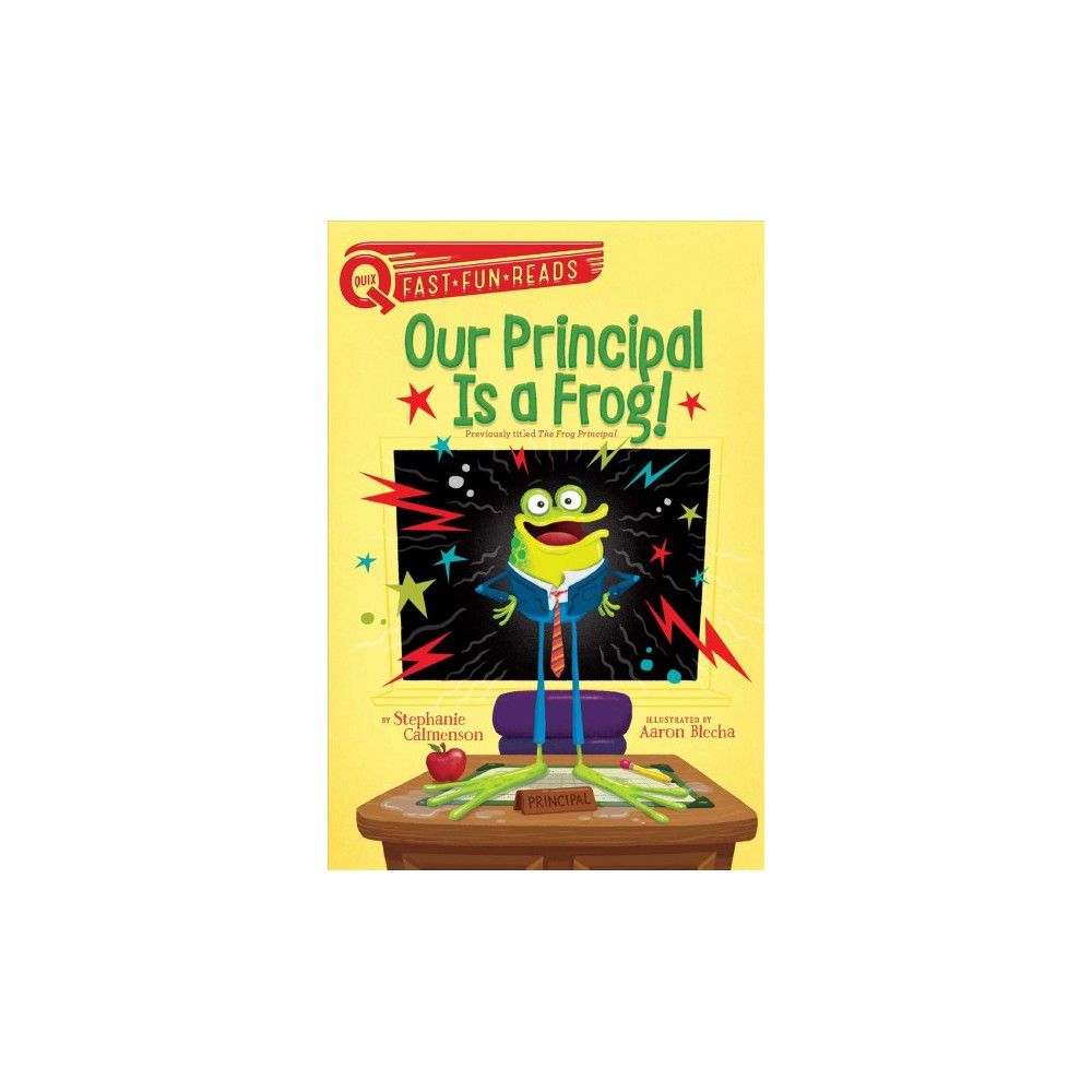 Our Principal Is a Frog! - (Quix) by Stephanie Calmenson (Paperback)