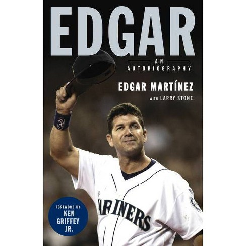 Edgar - by  Edgar Martinez & Larry Stone (Hardcover) - image 1 of 1