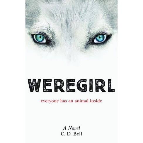 Weregirl - by  C D Bell (Paperback) - image 1 of 1