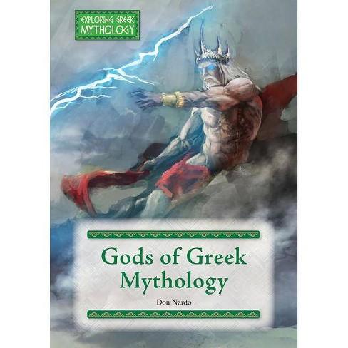 Gods of Greek Mythology - (Exploring Greek Mythology) by  Don Nardo (Hardcover) - image 1 of 1
