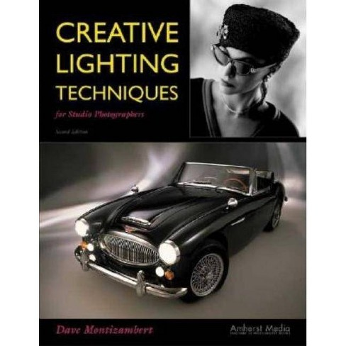 Creative Lighting Techniques for Studio Photography - 2 Edition by  Dave Montizambert (Paperback) - image 1 of 1