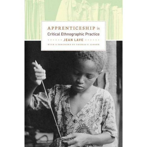 Apprenticeship in Critical Ethnographic Practice - (Lewis Henry Morgan Lectures (Paperback)) (Paperback) - image 1 of 1