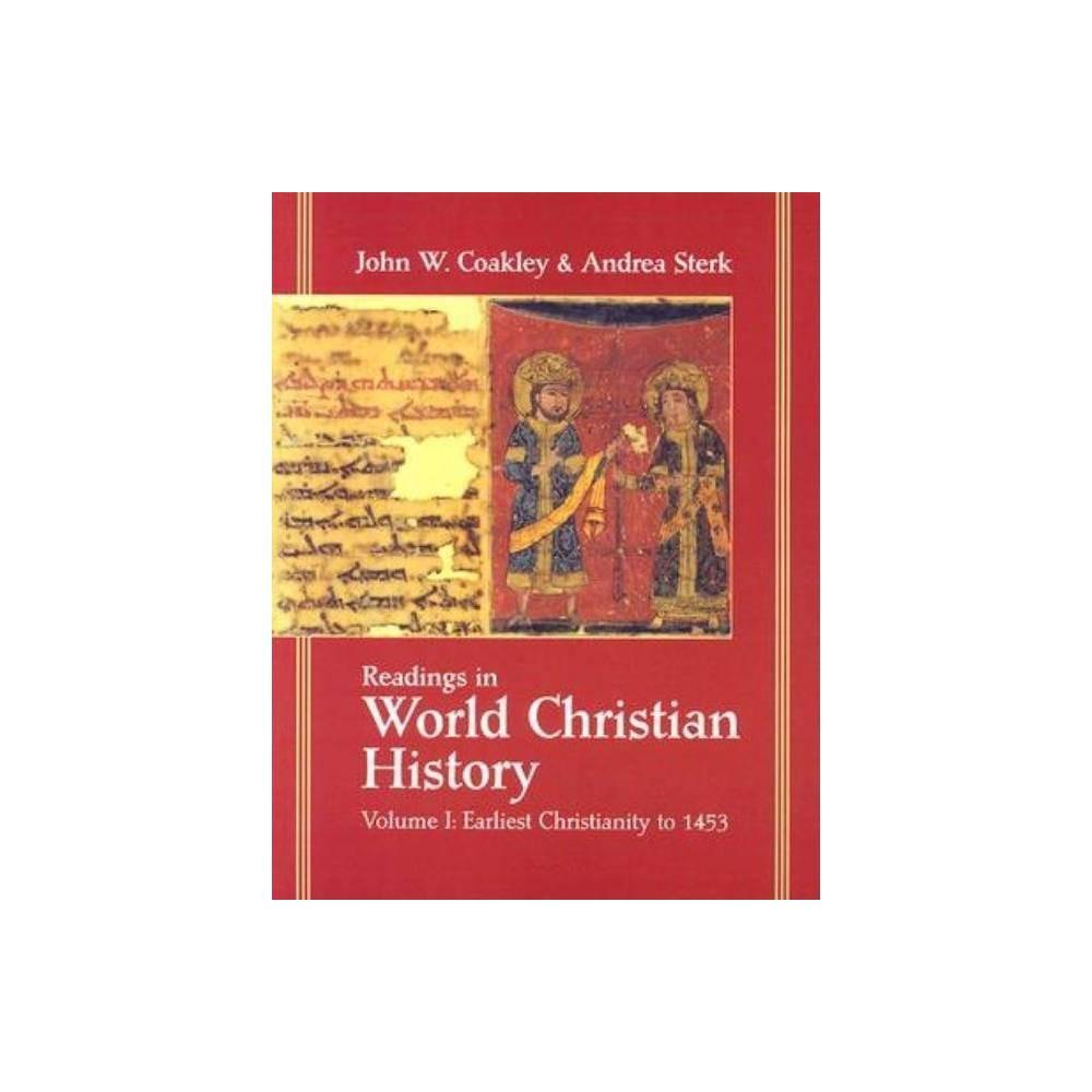 Readings In World Christian History By John W Coakley Andrea Sterk Paperback