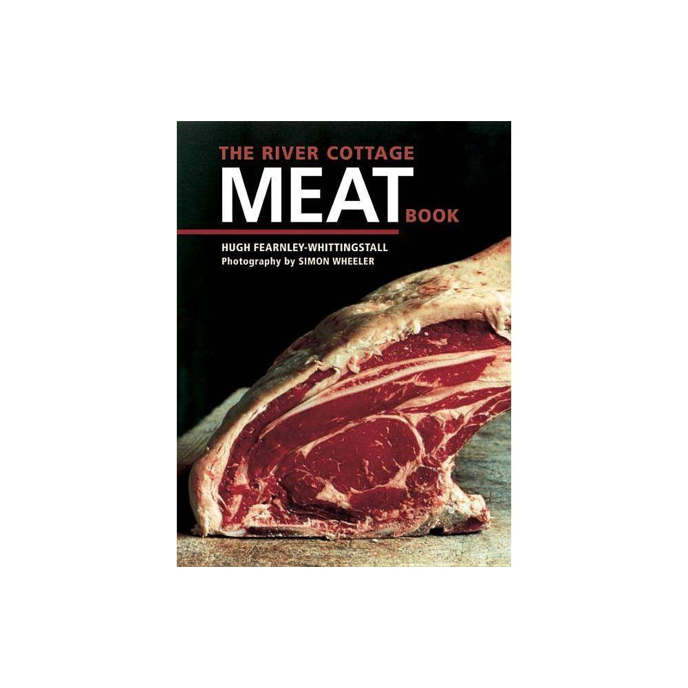 The River Cottage Meat Book By Hugh Fearnley Whittingstall Hardcover