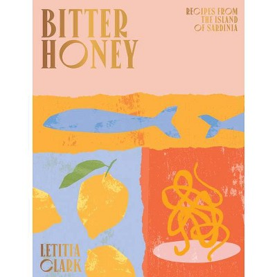 Bitter Honey - by  Letitia Clark (Hardcover)