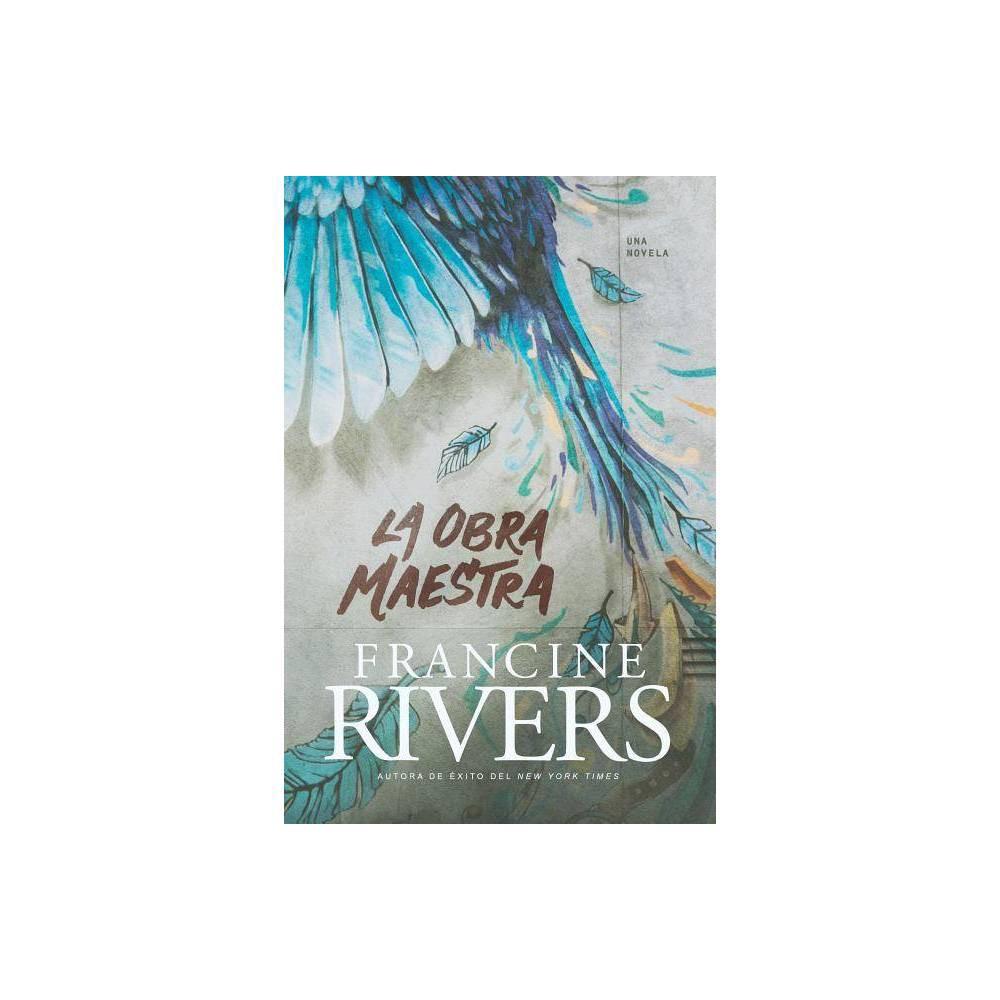 La Obra Maestra By Francine Rivers Paperback