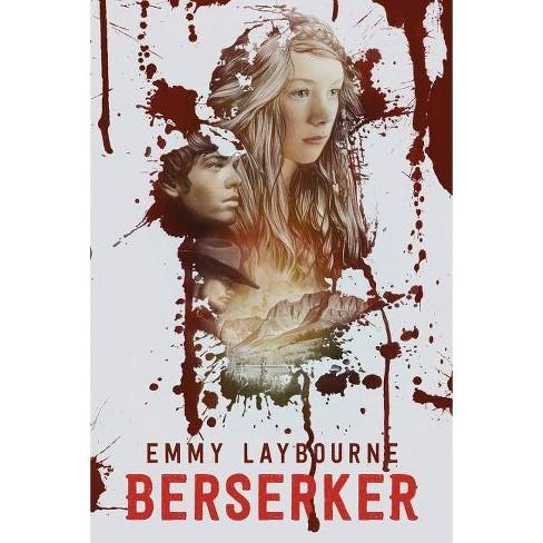 Berserker - by  Emmy Laybourne (Hardcover) - image 1 of 1
