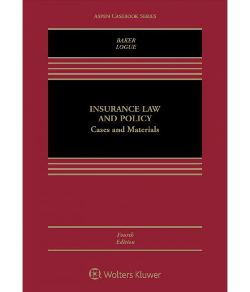 Insurance Law and Policy : Cases and Materials (Hardcover) (Tom Baker & Kyle D. Logue) - image 1 of 1