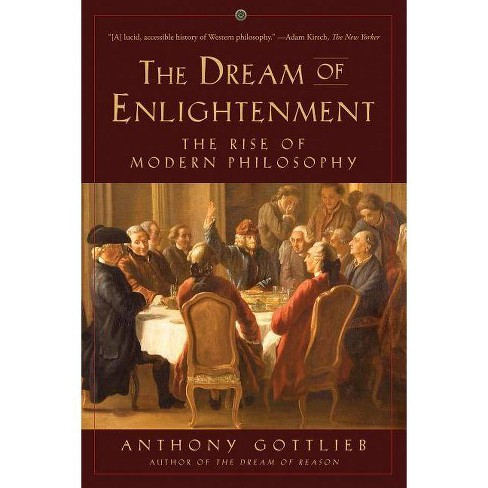 The Dream of Enlightenment - by  Anthony Gottlieb (Paperback) - image 1 of 1