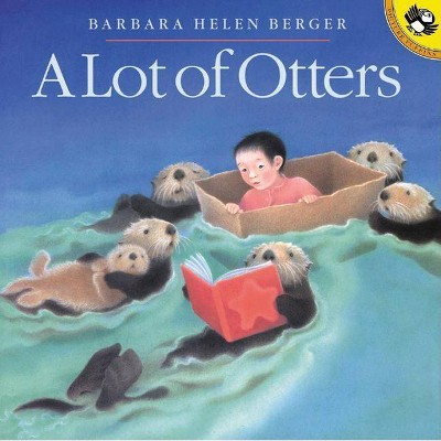 A Lot of Otters - (Picture Puffin Books) by  Barbara Helen Berger (Paperback)