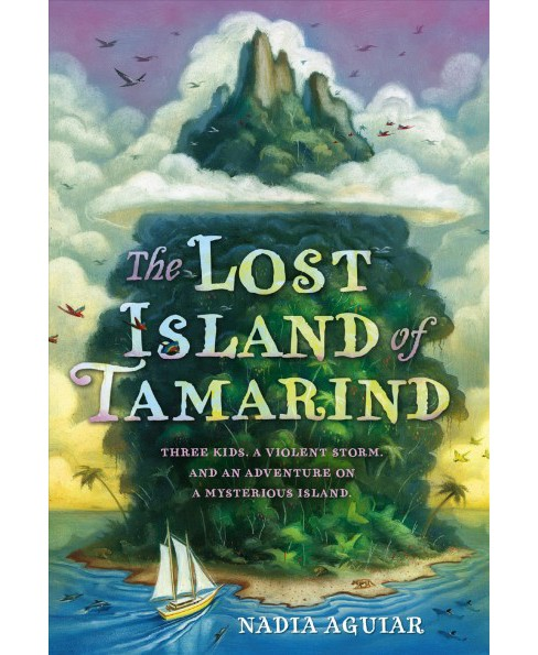 Lost Island of Tamarind (Reissue) (Paperback) (Nadia Aguiar) - image 1 of 1