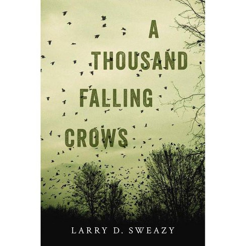 A Thousand Falling Crows - by  Larry D Sweazy (Paperback) - image 1 of 1