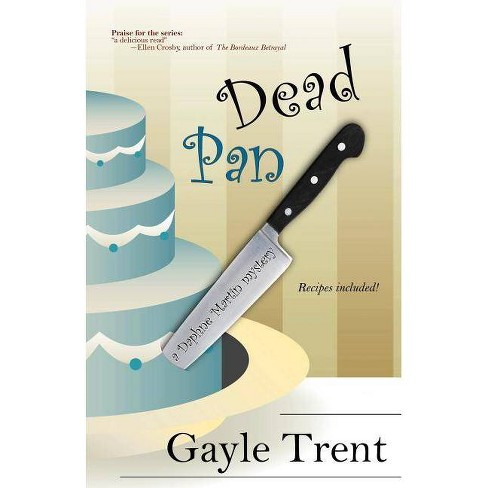 Dead Pan - by  Gayle Trent (Paperback) - image 1 of 1