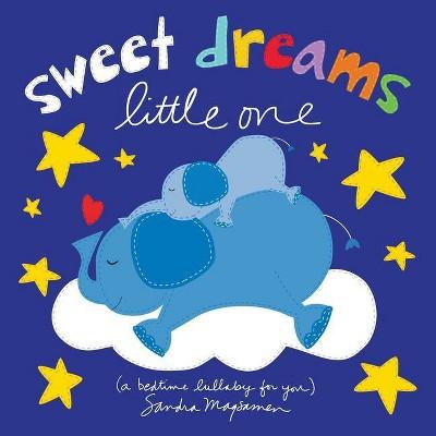 Sweet Dreams Little One - by Sandra Magsamen (Board Book)