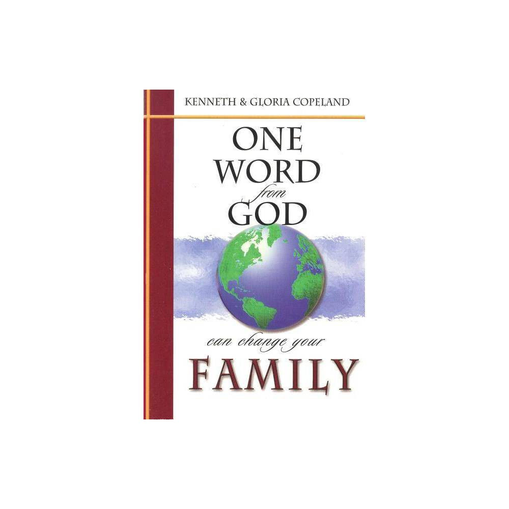 One Word From God Can Change Your Family By Kenneth Copeland Gloria Copeland Paperback