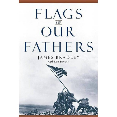 Flags of Our Fathers - by  James Bradley & Ron Powers (Hardcover) - image 1 of 1