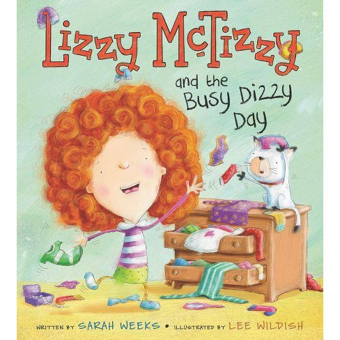 Lizzy McTizzy and the Busy Dizzy Day - by  Sarah Weeks (Hardcover) - image 1 of 1