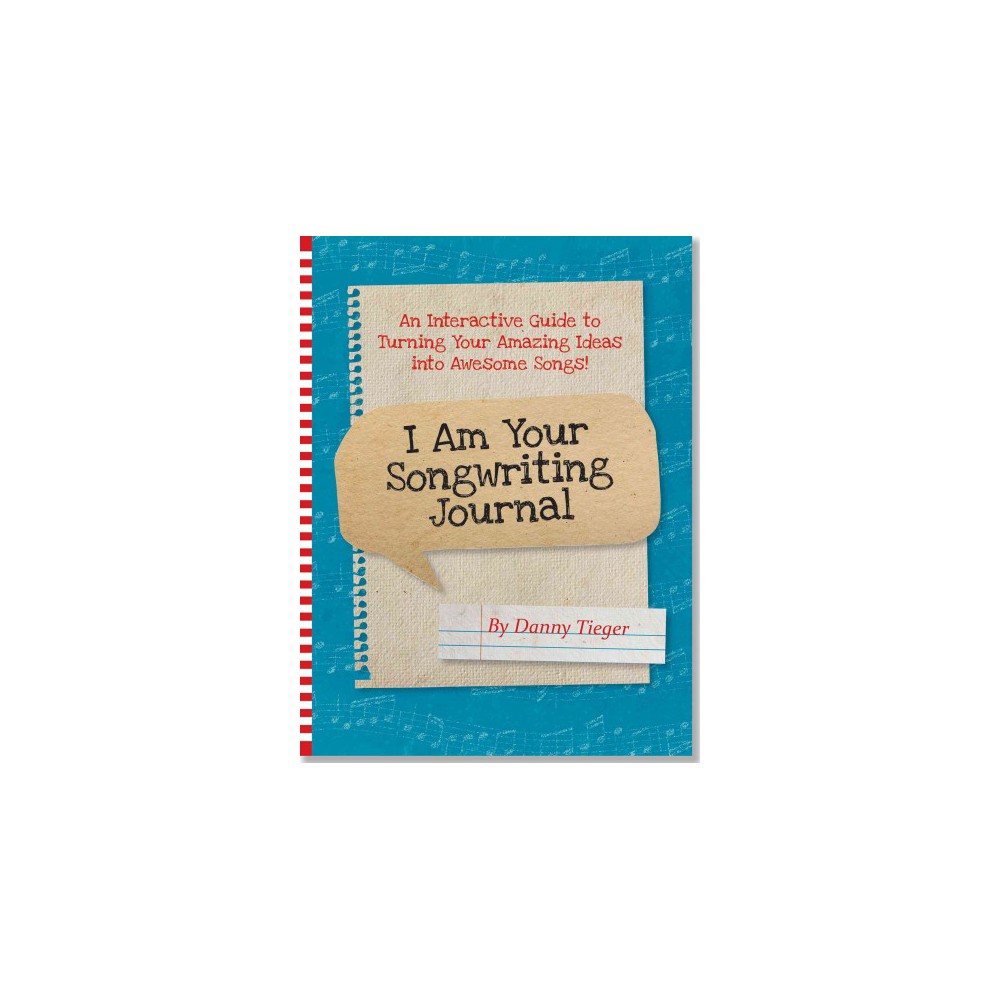 I Am Your Songwriting Journal (Notebook / blank book)