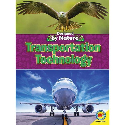 Transportation Technology - (Designed by Nature) by  Wendy Hinote Lanier (Paperback) - image 1 of 1