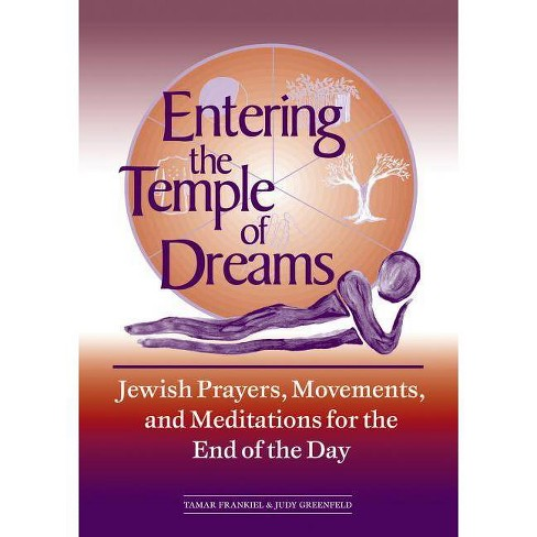 Entering the Temple of Dreams - (Jewish Prayers, Movements and Meditations for the End of the) - image 1 of 1