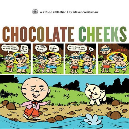 Chocolate Cheeks - (Yikes!) by  Steven Weissman (Paperback) - image 1 of 1
