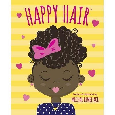 Happy Hair - by Mechal Renee Roe (Hardcover)