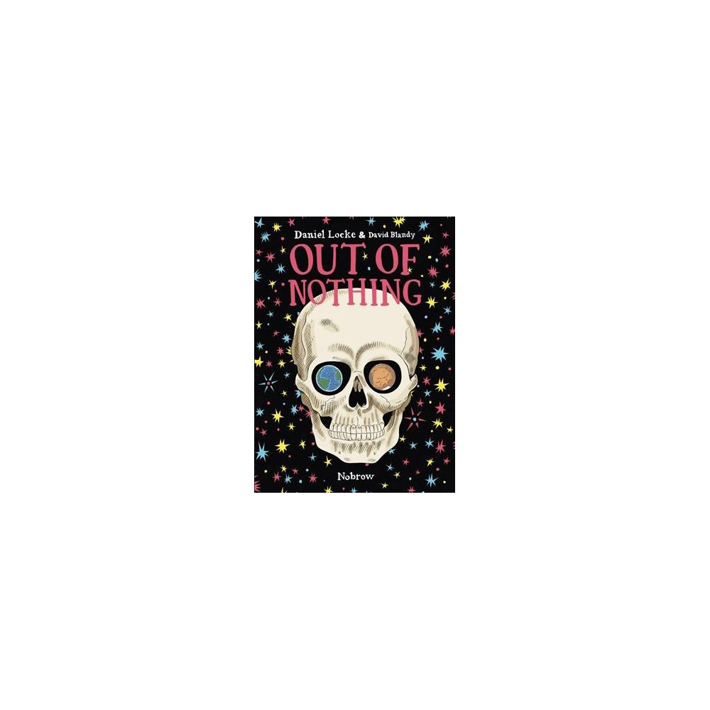 Out of Nothing - by Daniel Locke (Hardcover)