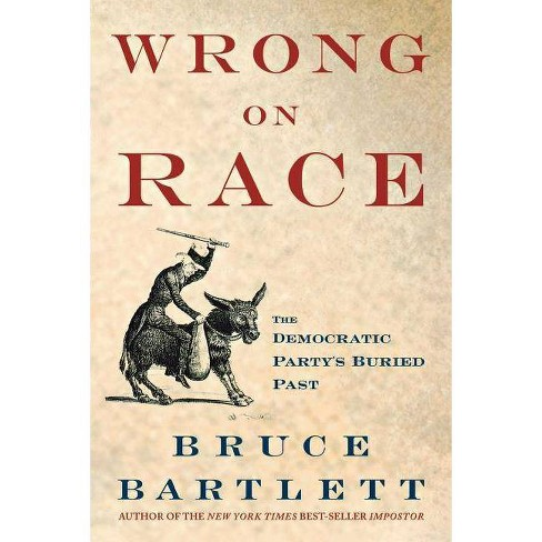 Wrong on Race - by  Bruce Bartlett (Paperback) - image 1 of 1