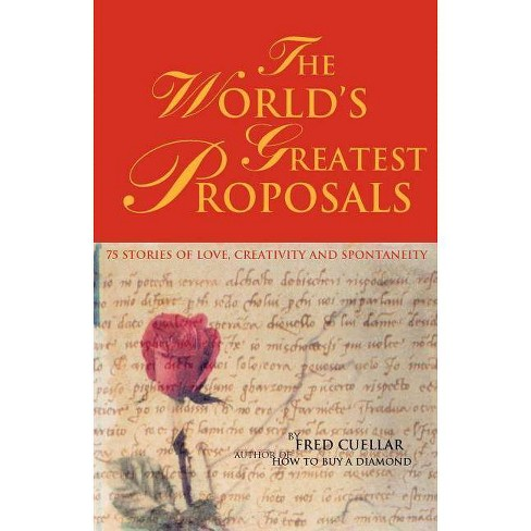 The World's Greatest Proposals - by  Fred Cuellar (Paperback) - image 1 of 1