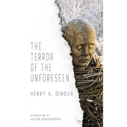 The Terror of the Unforeseen - (Larb Provocations) by  Henry Giroux (Paperback) - image 1 of 1