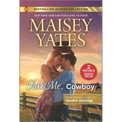 Take Me, Cowboy & the Billionaire's Bargain - by  Maisey Yates & Naima Simone (Paperback)