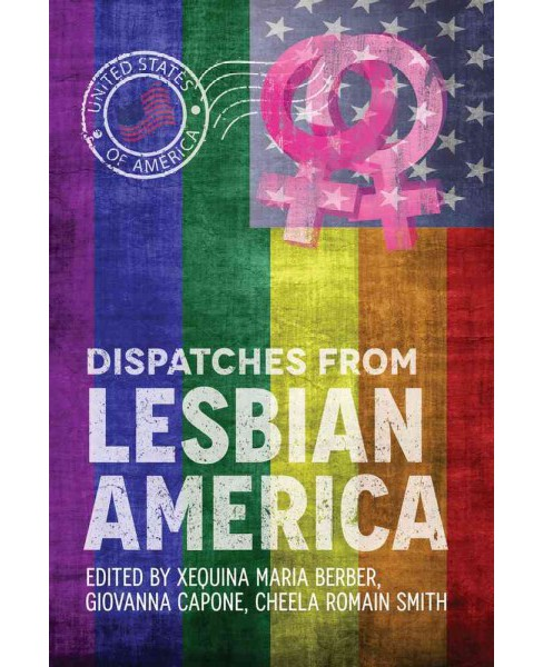 Dispatches from Lesbian America (Paperback) (Cheela Romain  Smith) - image 1 of 1