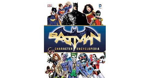 Batman Character Encyclopedia (Hardcover) (Matthew K. Manning) - image 1 of 1