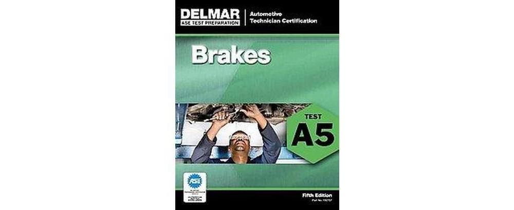 Pearson Education Delmar's (Ase) Test Preparation : Brake...