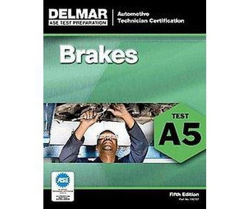 delmar's (ase) test preparation : brakes test 5, automobile ...