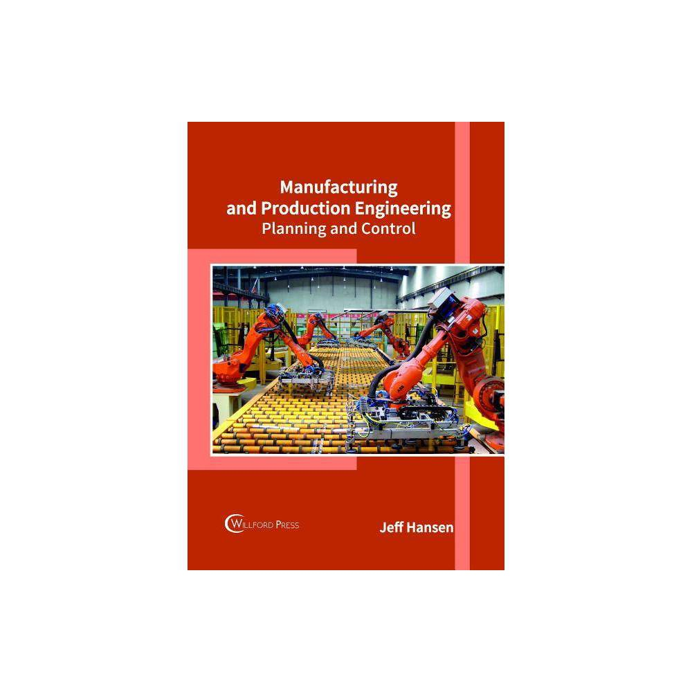 Manufacturing and Production Engineering: Planning and Control - (Hardcover)