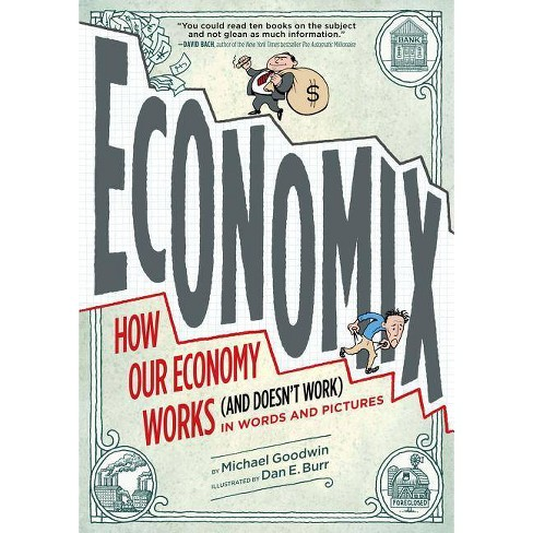 Economix: How and Why Our Economy Works (and Doesn't Work) in Words and Pictures - (Paperback) - image 1 of 1