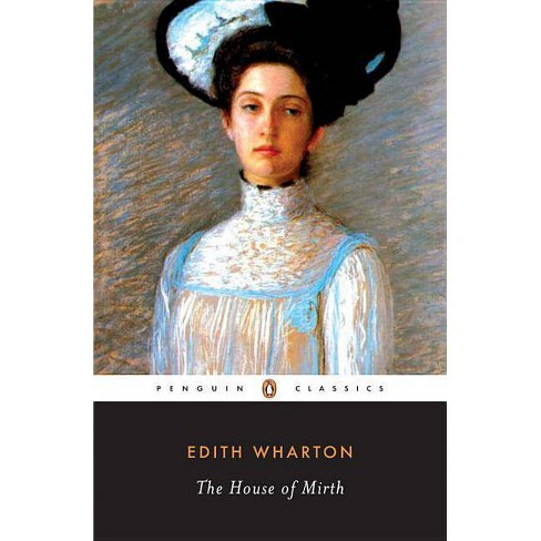 The House of Mirth - (Penguin Great Books of the 20th Century) by Edith  Wharton (Paperback)