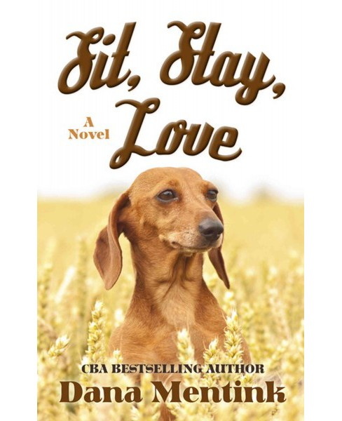 Sit, Stay, Love (Large Print) (Hardcover) (Dana Mentink) - image 1 of 1