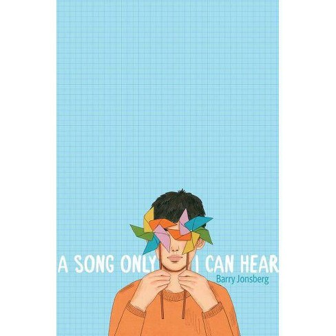 A Song Only I Can Hear - by  Barry Jonsberg (Hardcover) - image 1 of 1